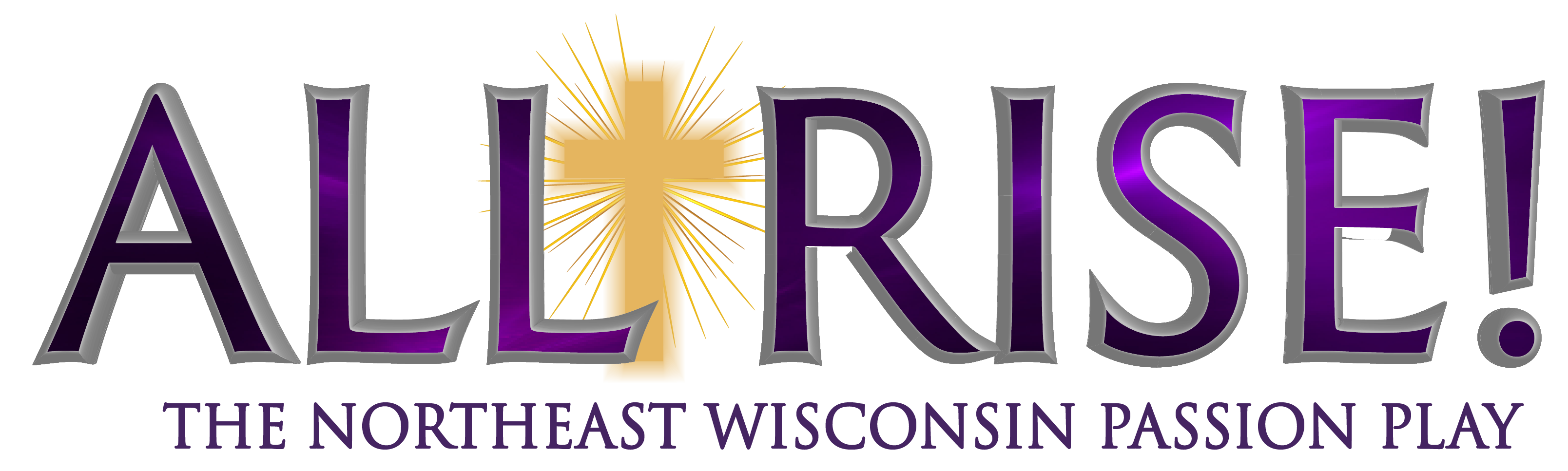 ALL RISE: The Northeast Wisconsin Passion Play
